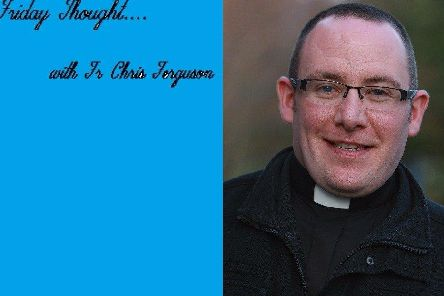 Friday Thought with Fr Chris Ferguson