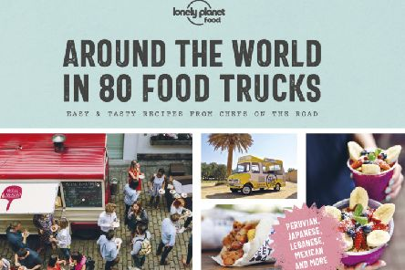 Around the World in 80 Food Trucks - Reproduced with permission from Lonely Planet � 2019
