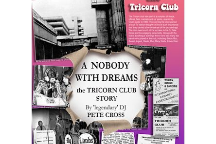 The cover of Pete Crosss new book, A Nobody with Dreams: the Tricorn Club Story, to be released shortly.