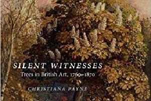 Silent Witnesses: Trees in British Art 1760-1780